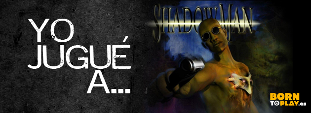 Shadowman (N64, PSX, Dreamcast, PC) Año 1999