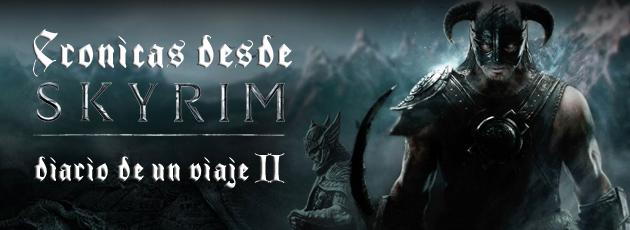Crónicas desde Skyrim II